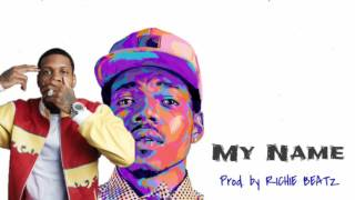 My Name - Chance the Rapper ft. Lil Durk (Prod. by Richie Beatz)
