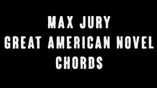 Max Jury - Great American Novel (Chords)
