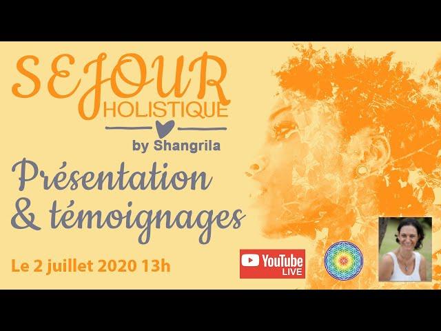 Séjour holistique by shangrila  Présentation et témoignages