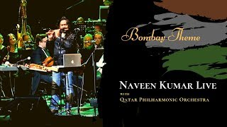 Bombay Theme by A.R. Rahman performed by Naveen Kumar with Qatar Philharmonic Orchestra