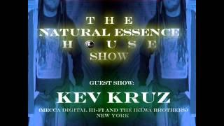The Natural Essence House Show Episode #67 - Guest Mix: Kev Kruz (New York)