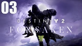 Destiny 2 Forsaken (PS4 Pro) -Part 3- Walkthrough Gameplay Full Campaign (No Commentary)