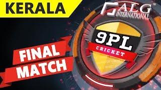 Final Match | 9PL Cricket  Kannur - Kerala