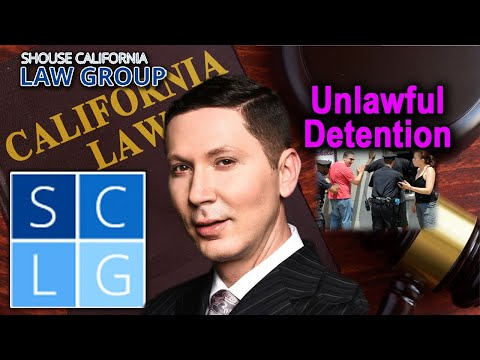 """Unlawful detention"" in California law – What is it and how do I fight back?"