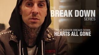 The Break Down Series - Travis Barker breaks down Hearts All Gone
