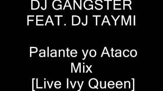 Pa lante yo Ataco Mix - Dj Gangster Feat. Dj Taymi