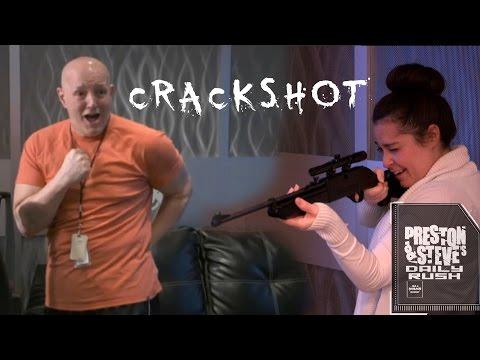 CrackShot! - Preston & Steves Daily Rush