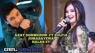 Azat Donmezow ft Zulfiya - Halas et 2019