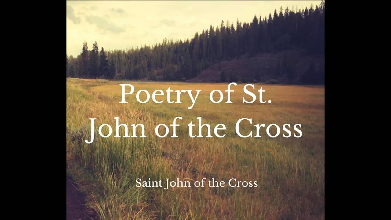 St John Of The Cross Quotes Poetry Of St John Of The Cross  A Soul Longing For The Vision Of