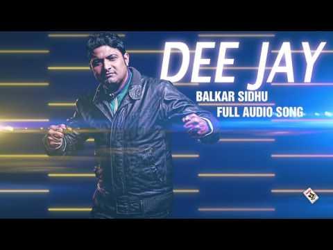 DEE JAY (DJ)    BALKAR SIDHU    New Punjabi Songs 2016    HD AUDIO