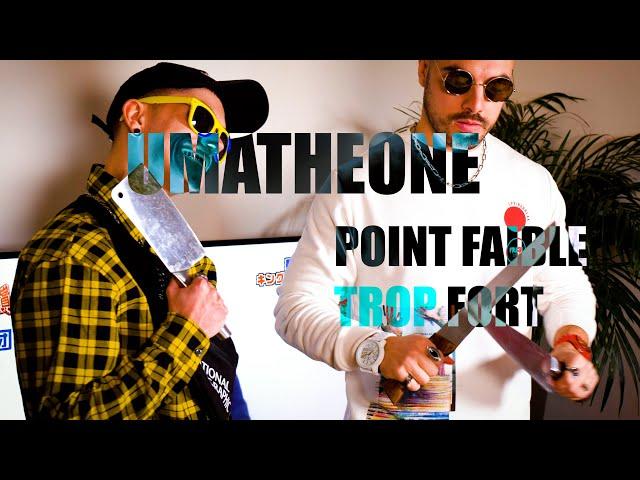 UMATHEONE - POINT FAIBLE TROP FORT
