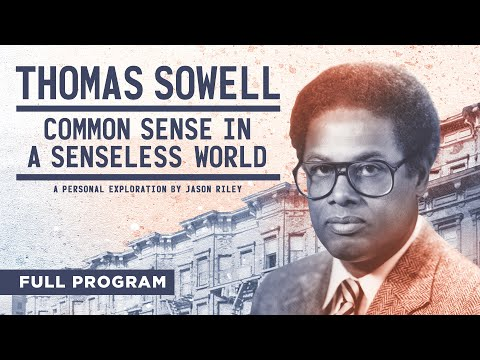 Thomas Sowell: Common Sense in a Senseless World - Full Video