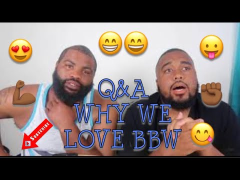 Q&A OF WHAT DO WE LIKE ABOUT BBW!!!