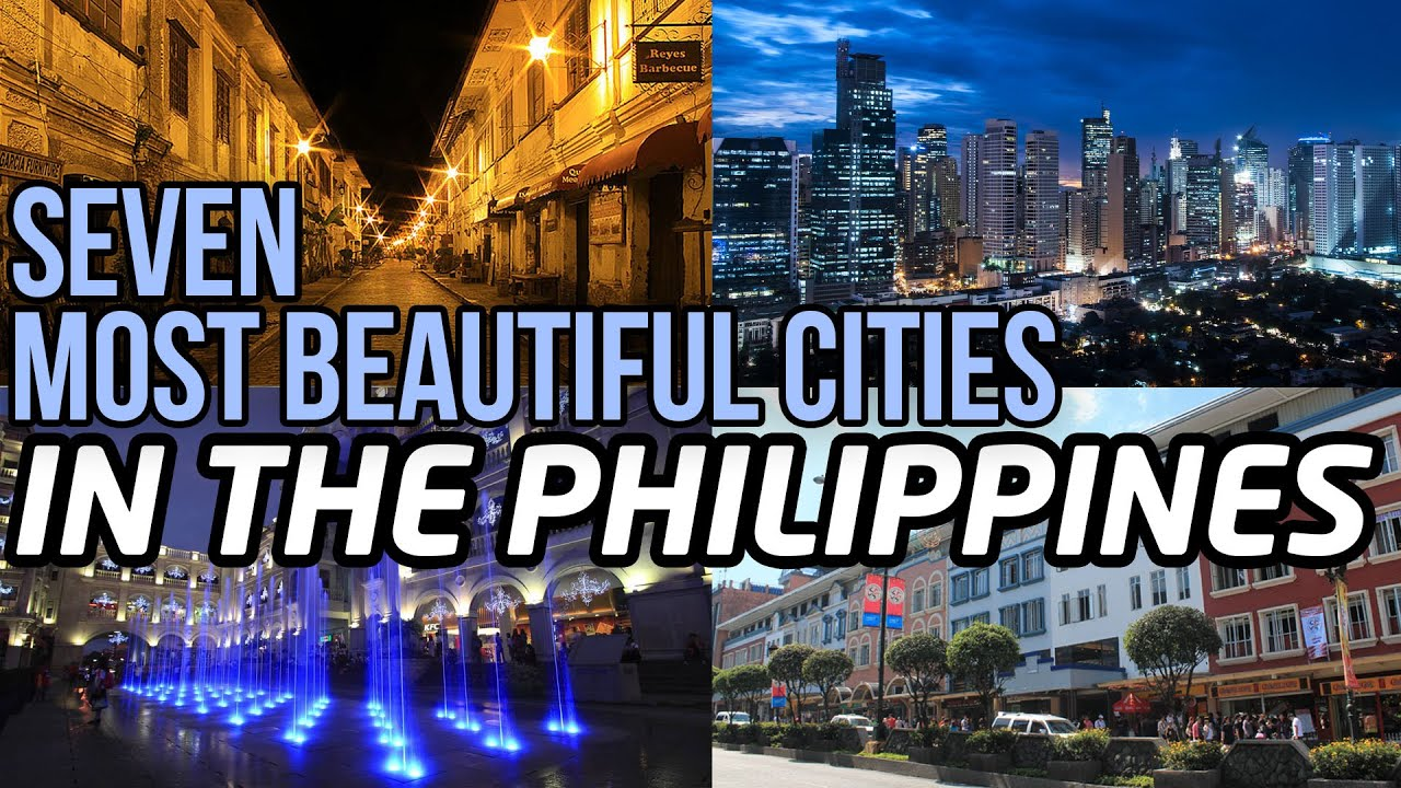 Seven Most Beautiful Cities In The Philippines Youtube