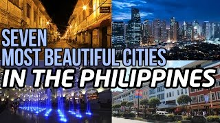 SEVEN MOST BEAUTIFUL CITIES in THE PHILIPPINES