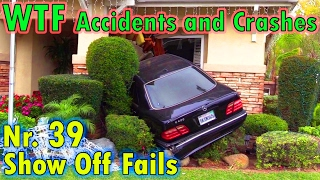 Show off fails #39 - wtf accidents and crashes
