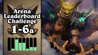 Hearthstone: Arena Leaderboard Challenge 1-6 - The Best Hunter Run Yet? - Part 1 (Hunter Arena)