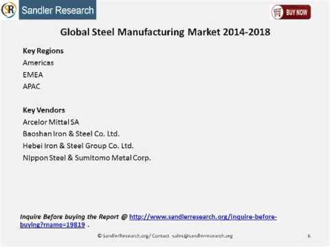 Global Steel Manufacturing Market 2014 2018