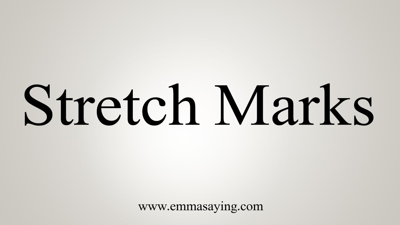 Download How To Say Stretch Marks