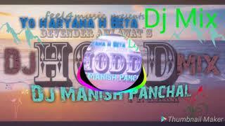 Dj Song New Haryanvi  #Hodd#Devender Ahlawat remix by Manish Panchal