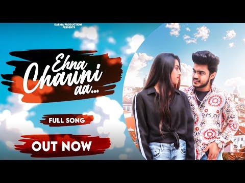 Ehna Chauni Aa | Latest Romantic Song 2020 | Jassi Gill | Romance Love Story 2020 | Kamra Production