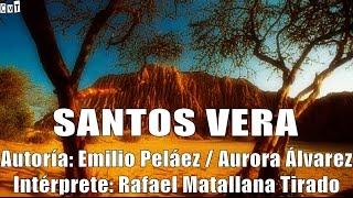 Rafael Matallana - Santos Vera [Letras]