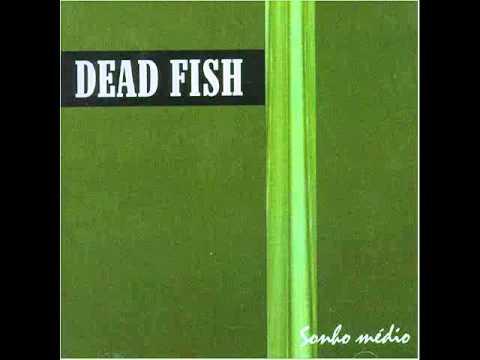 Dead Fish - Sonho Medio (1999) Full Album