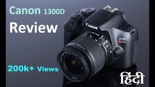 Canon EOS 1300d Review in (Hindi) with Awesome camera Samples