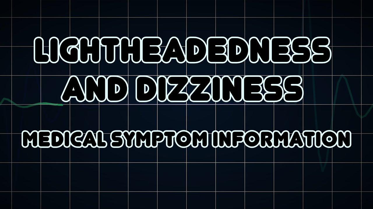 Lightheadedness And Dizziness (Medical Symptom)