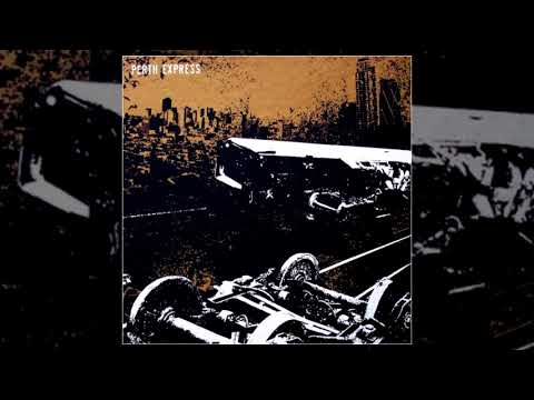 Perth Express - s/t FULL ALBUM (2006 - Crust / Hardcore Punk)