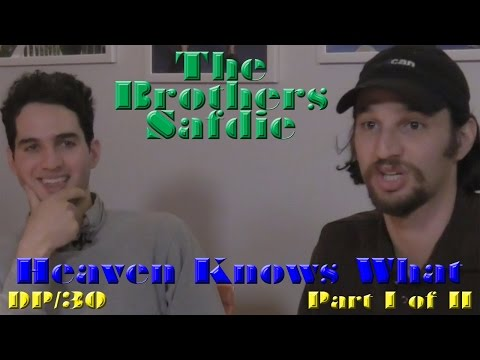 Download Youtube: DP/30: Heaven Knowns What (Pt 1 of 2), Ben & Josh Safdie