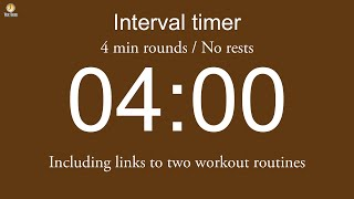 Interval timer - 4 min rounds / No rests (including links to t…
