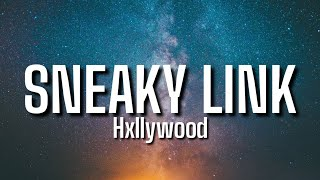 "Hxllywood - Sneaky Link (Lyrics) ft. Glizzy G [Tiktok Song] ""Girl I Can Be Your Sneaky Link'"
