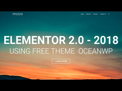 how-to-make-a-wordpress-website-with-free-theme-2018---elementor-2.0-tutorial-for-beginners--oceanwp
