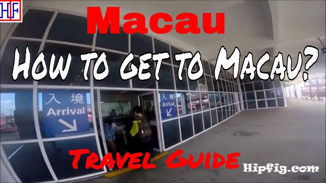 Macau How To Get To Macau Travel Guide Episode 1