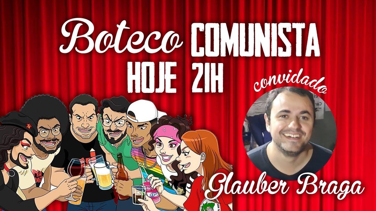 #Live - BOTECO COMUNISTA com Deputado Glauber Braga l 015