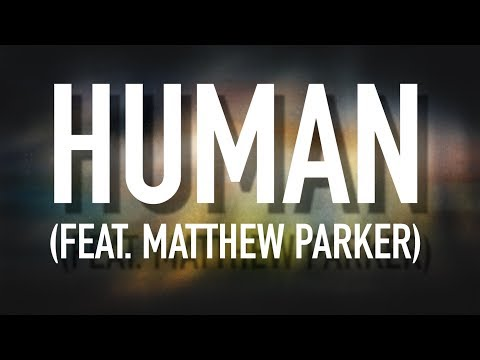 Human (feat. Matthew Parker) - [Lyric Video] Holly Starr