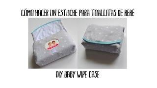 Cómo hacer un estuche para toallitas de bebé - DIY baby wipe case