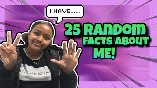 25 RANDOM FACTS NO ONE KNOWS ABOUT ME