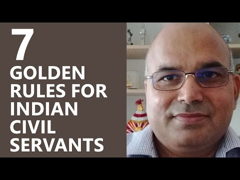 7 Golden Rules For Indian Civil Servants - Dr. Awdhesh Singh (ex-IRS)
