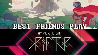 Best Friends Play Hyper Light Drifter (Beta)
