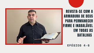 Revista-se com a armadura de Deus para permanecer firme e inabalável em todas as batalhas - Ef 4-6