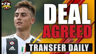 Manchester United agree on Paulo Dybala fee with Juventus! Transfer Daily