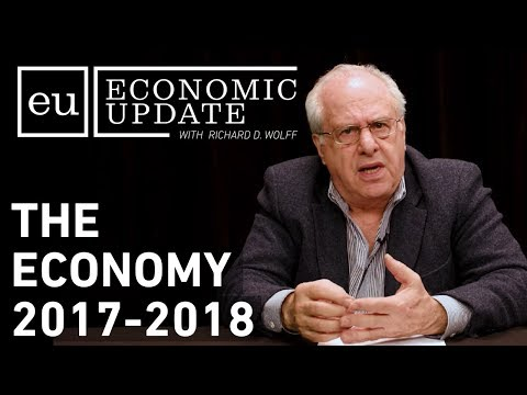Economic Update: The Economy, 2017 — 2018