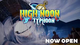 High Noon Typhoon Grand Opening