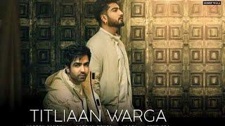 Titliaan Warga مترجمة | Harrdy Sandhu Feat.Jaani, Sargun Mehta