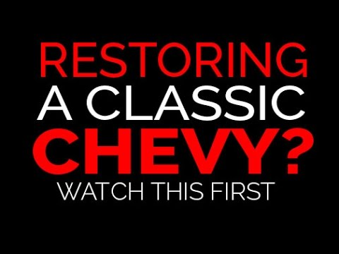 Classic Chevy Parts: Restoring A Classic Chevy? Watch this FIRST!!!