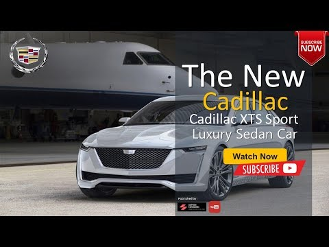 The 2020 Cadillac XTS Luxury High End Sultan Sedan Car With High Tech