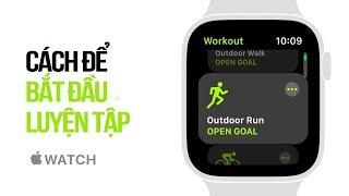 Cách để bắt đầu tập luyện tập trên Apple Watch