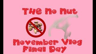No nut November The Final Day